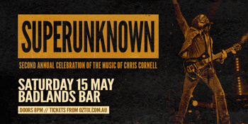 SUPERUNKNOWN – Celebrating Chris Cornell