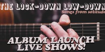 Songs From Solitude, The Lockdown Lowdown - Album Launch - BICHENO