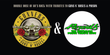 Gunners & Poizon'Us present TWO CLASSIC ROCK TRIBUTES