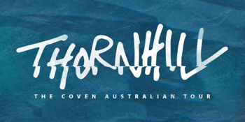 Thornhill 'Coven' Australian Tour