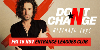 Don't Change - Ultimate INXS Tribute