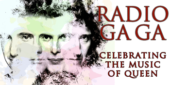 Radio Ga Ga – Celebrating the of Music of Queen - Early Show