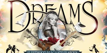 Dreams Fleetwood Mac & Stevie Nicks Tribute Show