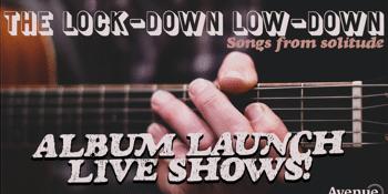 Songs from solitude, the Lockdown Lowdown - Album Launch