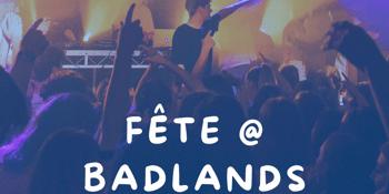 Fete @ Badlands