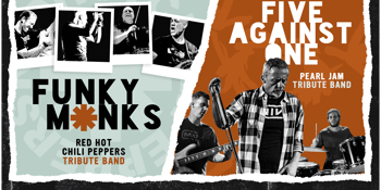 A Celebration of the music of the Red Hot Chili Peppers and Pearl Jam - Featuring Funky Monks and Five Against One