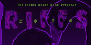 Indian Ocean Hotel Presents: Riffs