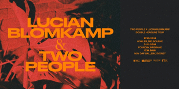 Lucianblomkamp & Two People Tour