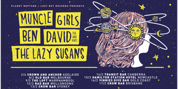 Muncie Girls (UK), Ben David (The Hard Aches) & The Lazy Susans AUSTRALIAN TOUR