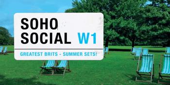 SOHO SOCIAL | The Greatest Brits - Summer Sets