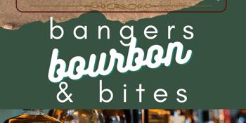 Bangers, Bourbon & Bites