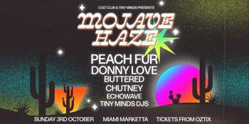 Mojave Haze  w/ Peach Fur, Donny Love + Buttered + Chutney + Echowave