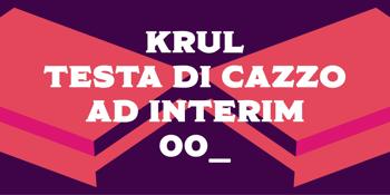 Krul, Testa Di Cazzo, Ad Interim + 00_ at The Last Chance