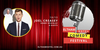 Eltham Hotel Comedy Festival with Joel Creasey