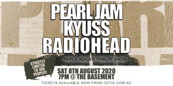 Pearl Jam + Kyuss + Radiohead - Triple Header Tribute Show!!