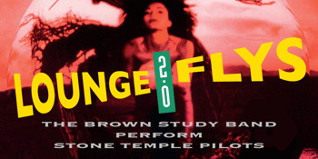 The Lounge Flys perform STONE TEMPLE PILOTS