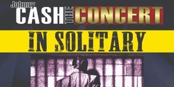 Johnny Cash the Concert – In Solitary - MATINEE SHOW