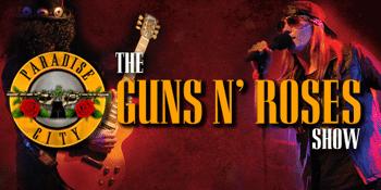 Paradise City: The Guns n' Roses Show