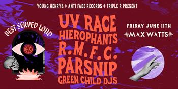 BEST SERVED LOUD  UV RACE, HIEROPHANTS, R.M.F.C., PARSNIP, GREEN CHILD DJS