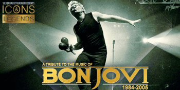 ICONS & LEGENDS : A TRIBUTE TO THE MUSIC OF BON JOVI