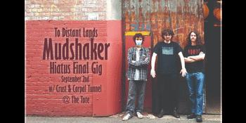To Distant Lands: Mudshaker Hiatus