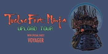 "Twelve Foot Ninja ""Upload"" Tour"