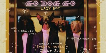 Go Dog Go - 'Lazy Boy' Single Launch