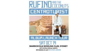 Rufino and the Coconuts - Album Launch 'Centroturist' LP