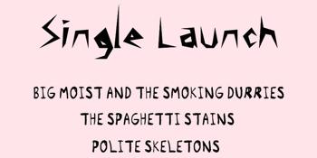 Big Moist and the Smokin Durries - Shoey Single Launch