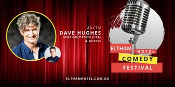 Eltham Hotel Comedy Festival with Dave Hughes