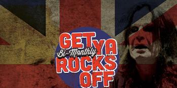 CANCELLED - Get Ya Rocks Off - U.K Edition
