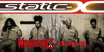 STATIC-X + Wednesday 13 + Dope