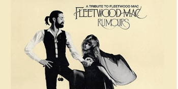Rumours: A Tribute to Fleetwood Mac – EARLY SHOW
