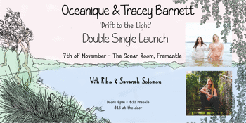 Oceanique & Tracey Barnett, 'Drift to the light' Double Single Launch
