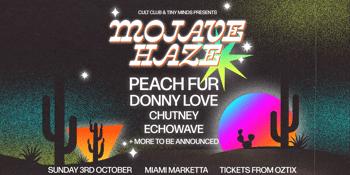 Mojave Haze (w/ Peach Fur, Donny Love + More)