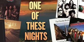 One of These Nights – A Tribute to The Eagles & The Doobie Brothers - LATE SHOW