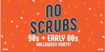 NO SCRUBS: 90s + Early 00s Halloween Party!