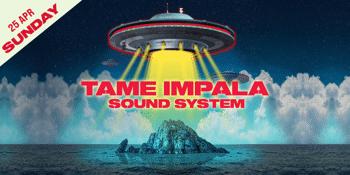 TAME IMPALA  Sound System