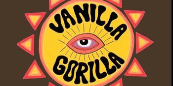 VANILLA GORILLA, SOY & JOHNNY HASH
