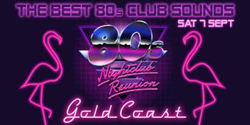 80s NIGHTCLUB REUNION - Gold Coast