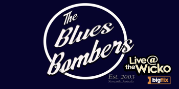 The Blues Bombers - Live@TheWicko