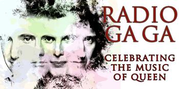Radio Ga Ga – Celebrating the of Music of Queen