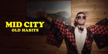 Mid City – Old Habits Tour