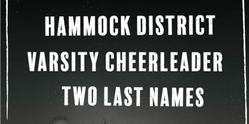 Hammock District, Varsity Cheerleader + Two Last Names at The Last Chance