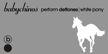 Babychinos perform DEFTONES -White Pony + Encores