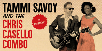 Tammi Savoy & The Chris Casello Combo
