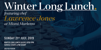 Winter Long Lunch Featuring Lawrence Jones