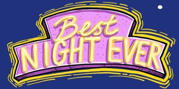BEST NIGHT EVER 2019