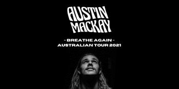 Austin Mackay - 'Breathe Again' Tour