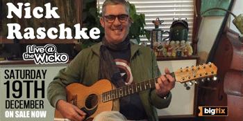 Nick Raschke - Live@TheWicko